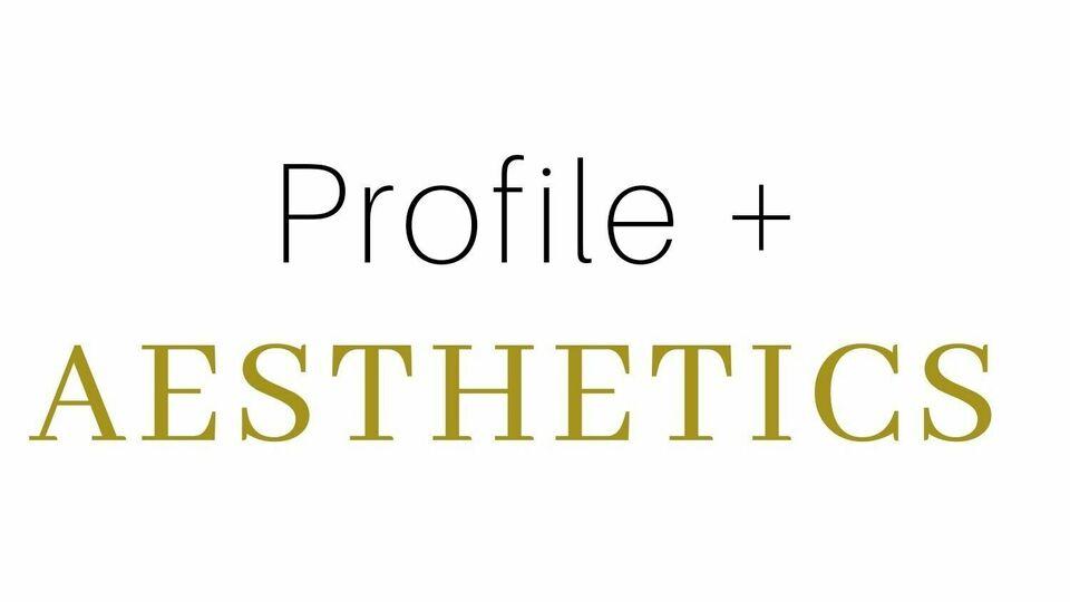 Profile + Aesthetics