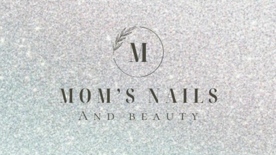 Mom's nails and beauty